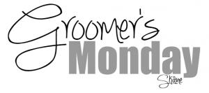 Groomers Monday